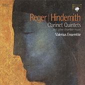 Reger & Hindemith: Clarinet Quintets and Other Chamber Music by Valerius Ensemble