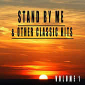 Stand By Me & Other Classic Hits, Vol. 1 von Various Artists
