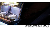 Blues Jukebox, Vol. 2 by Various Artists