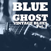 Blue Ghost: Vintage Blues, Vol. 1 by Various Artists