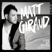 Live at River City by Matt Giraud