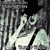 Burn & Shine by The South Austin Moonlighters