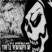 You'll Remember Me by Dj Overlead
