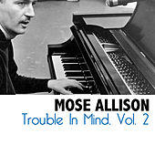 Trouble in Mind, Vol. 2 de Mose Allison