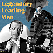 Legendary Leading Men by Various Artists