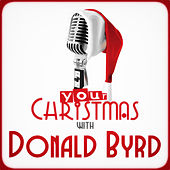 Your Christmas with Donald Byrd by Donald Byrd