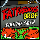 Pull the Catch by Fat Freddy's Drop