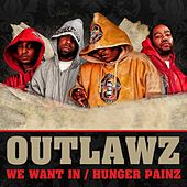 We Want In / Hunger Pains by Outlawz