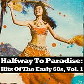 Halfway To Paradise: Hits Of The Early 60s, Vol. 1 de Various Artists