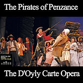 Gilbert and Sullivan: The Pirates of Penzance by The D'Oyly Carte Opera Company