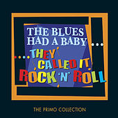 The Blues Had a Baby They Called It Rock n Roll by Various Artists