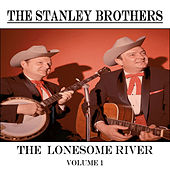The Lonesome River, Vol. 1 von The Stanley Brothers