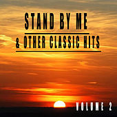 Stand By Me & Other Classic Hits, Vol. 2 by Various Artists