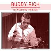 I'll Never Be The Same de Buddy Rich