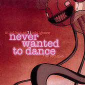 Never Wanted To Dance de Mindless Self Indulgence
