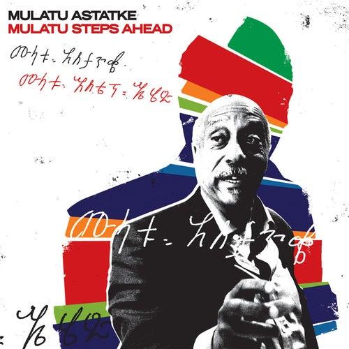 Mulatu Steps Ahead by Mulatu Astatke