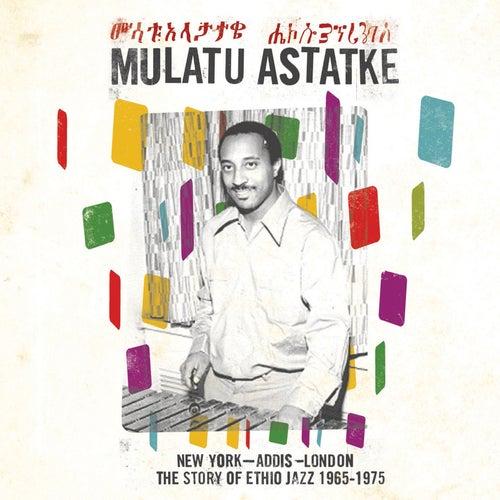 New York - Addis - London: The Story of Ethio Jazz 1965-1975 by Mulatu Astatke
