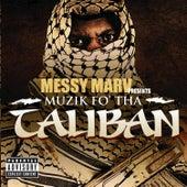 Muzik Fo Tha Taliban by Messy Marv