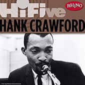 Rhino Hi-Five: Hank Crawford by Hank Crawford