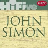 Rhino Hi-Five: John Simon by John Simon