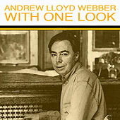 With One Look de Andrew Lloyd Webber