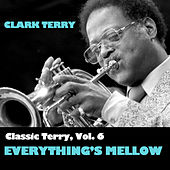 Classic Terry, Vol. 6: Everything's Mellow di Clark Terry