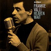 Heaven Wait - Must Be Christmas Version de Frankie Valli & The Four Seasons