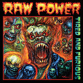 Tired and Furious de Raw Power