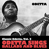 Classic Odetta, Vol. 3: Odetta Sings Ballads and Blues by Odetta