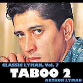Classic Lyman, Vol. 7: Taboo 2 von Arthur Lyman