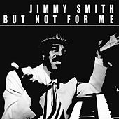 But Not For Me von Jimmy Smith