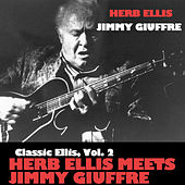 Classic Ellis, Vol. 2: Herb Ellis Meets Jimmy Giuffre von Herb Ellis