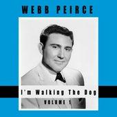 I'm Walking The Dog, Vol. 1 by Webb Pierce