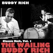 Classic Rich, Vol. 1: The Wailing Buddy Rich de Buddy Rich