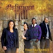 Your Masterpiece by Ashmont Hill