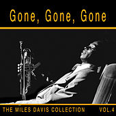 Gone, Gone, Gone: The Miles Davis Collection, Vol. 4 de Miles Davis