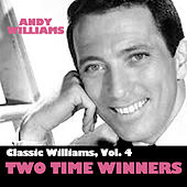 Classic Williams, Vol. 4: Two Time Winners by Andy Williams