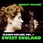 Classic Collins, Vol. 1: Sweet England by Shirley Collins