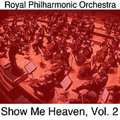 Show Me Heaven, Vol. 2 de Royal Philharmonic Orchestra