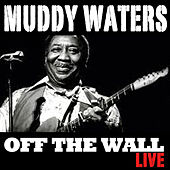 Off The Wall (Live) de Muddy Waters