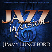 Jazz Infusion - Jimmy Lunceford by Jimmy Lunceford
