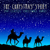 The Christmas Story (100 Classic Christmas Songs) von Various Artists