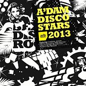 Amsterdam Disco Stars 2013 by Various Artists