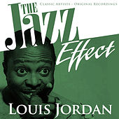 The Jazz Effect - Louis Jordan von Louis Jordan