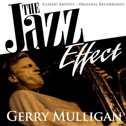 The Jazz Effect - Gerry Mulligan by Gerry Mulligan
