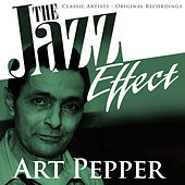 The Jazz Effect - Art Pepper by Various Artists