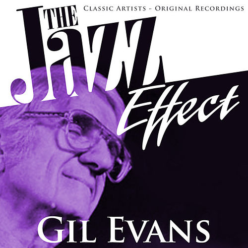 The Jazz Effect - Gil Evans by Gil Evans