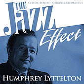 The Jazz Effect - Humphrey Lyttelton by Humphrey Lyttelton