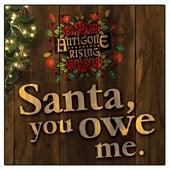 Santa, You Owe Me - Single by Antigone Rising