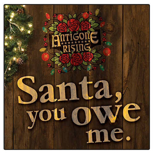 Santa, You Owe Me - Single by Antigone Rising